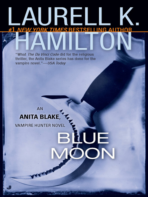 Title details for Blue Moon by Laurell K. Hamilton - Available