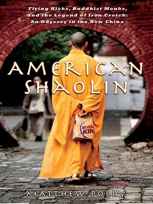 Title details for American Shaolin by Matthew Polly - Available