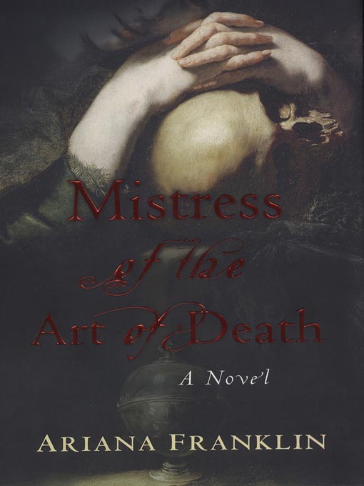 Title details for Mistress of the Art of Death by Ariana Franklin - Available