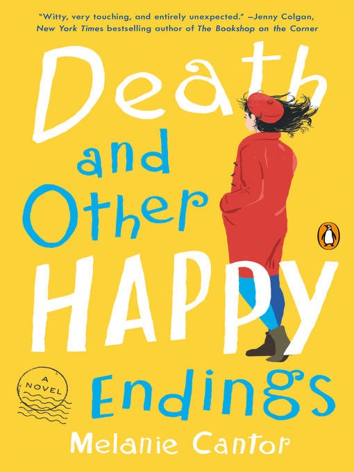Title details for Death and Other Happy Endings by Melanie Cantor - Wait list
