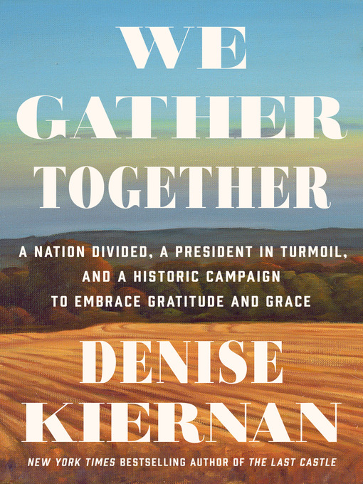Title details for We Gather Together by Denise Kiernan - Available