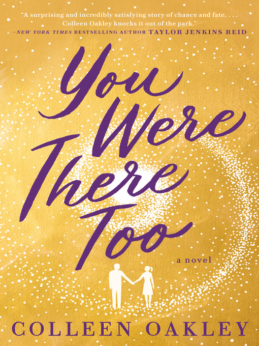 Title details for You Were There Too by Colleen Oakley - Wait list