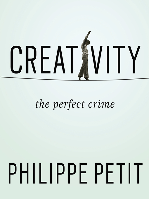 Title details for Creativity by Philippe Petit - Available