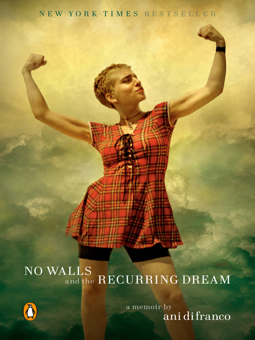 Title details for No Walls and the Recurring Dream by Ani Difranco - Wait list