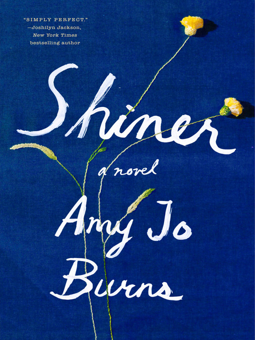 Title details for Shiner by Amy Jo Burns - Available
