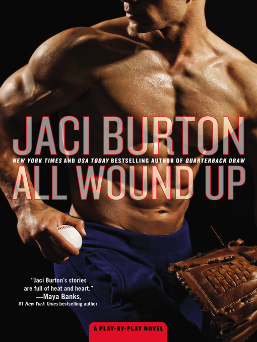 Title details for All Wound Up by Jaci Burton - Available