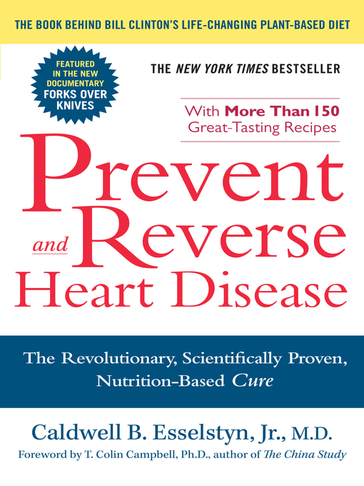 Title details for Prevent and Reverse Heart Disease by Caldwell B. Esselstyn Jr. M.D. - Available