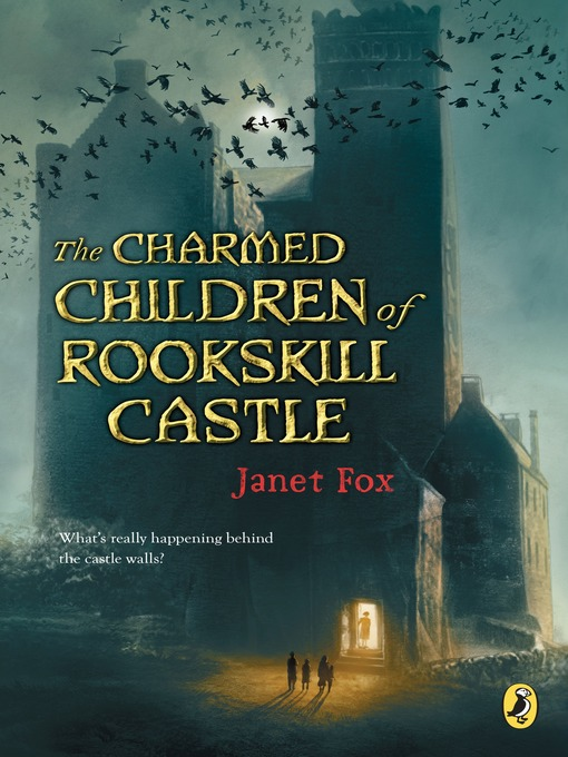 Title details for The Charmed Children of Rookskill Castle by Janet Fox - Wait list