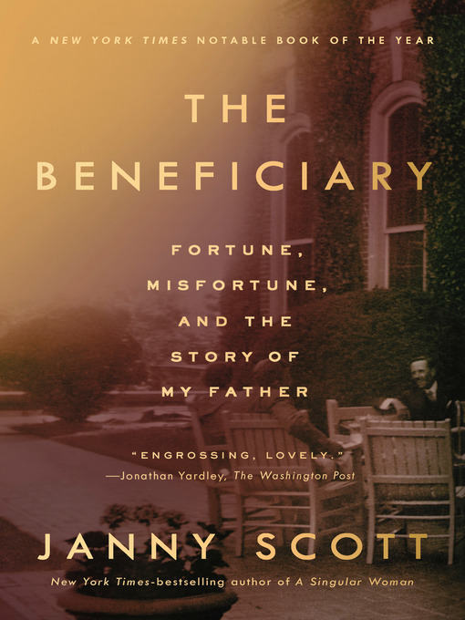 Title details for The Beneficiary by Janny Scott - Available