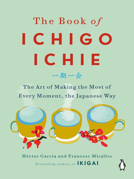 Title details for The Book of Ichigo Ichie by Héctor García - Wait list