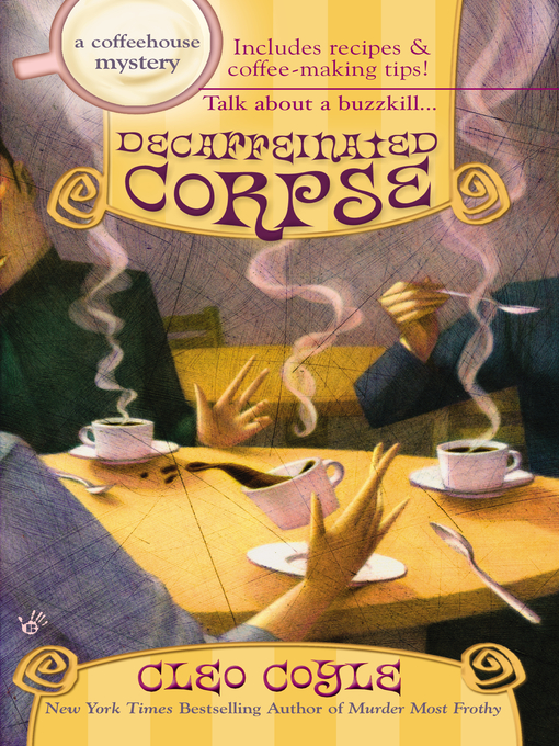 Title details for Decaffeinated Corpse by Cleo Coyle - Wait list