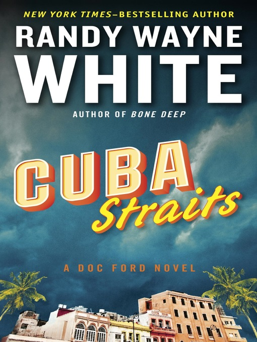 Title details for Cuba Straits by Randy Wayne White - Wait list