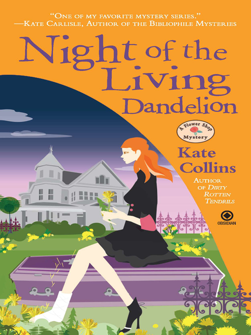 Title details for Night of the Living Dandelion by Kate Collins - Available