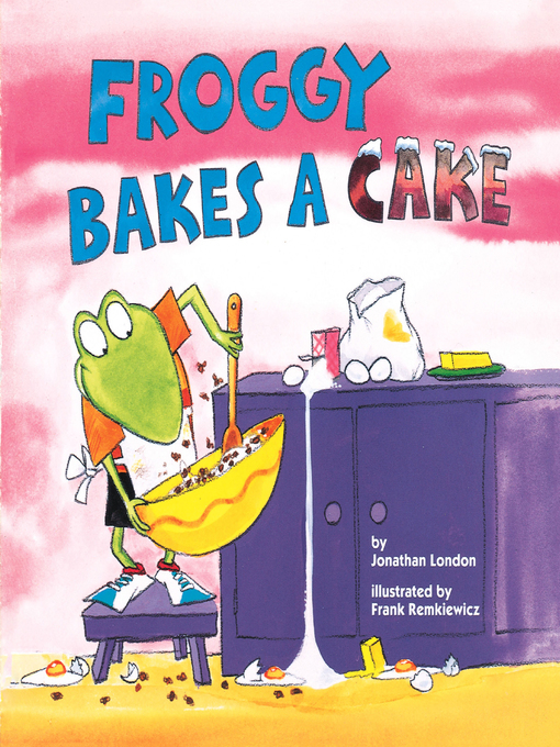 Title details for Froggy Bakes a Cake by Jonathan London - Available