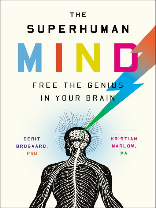 Title details for The Superhuman Mind by Berit Brogaard, PhD - Available