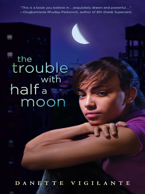 Title details for The Trouble with Half a Moon by Danette Vigilante - Available