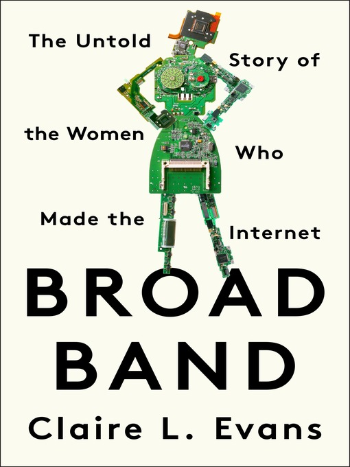 Title details for Broad Band by Claire L. Evans - Wait list