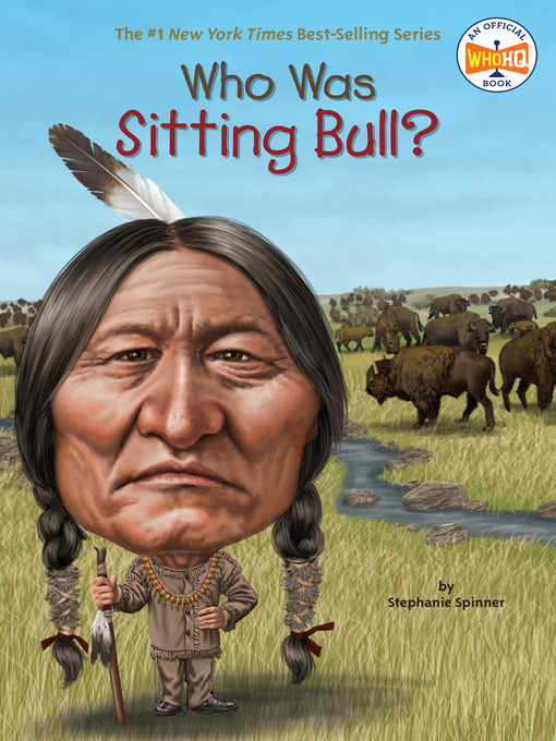 Title details for Who Was Sitting Bull? by Stephanie Spinner - Wait list