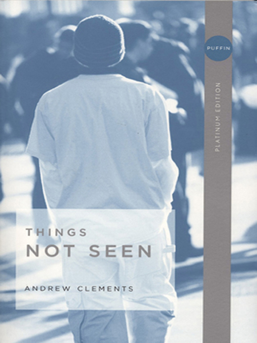 Title details for Things Not Seen by Andrew Clements - Available