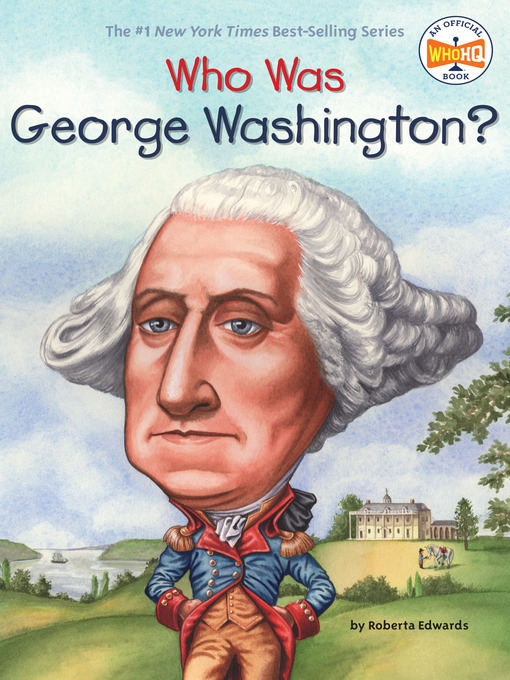 Title details for Who Was George Washington? by Roberta Edwards - Wait list