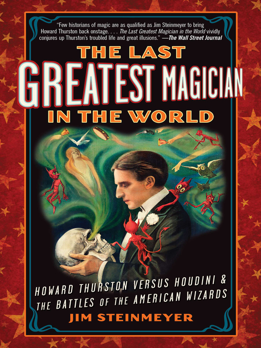 Title details for The Last Greatest Magician in the World by Jim Steinmeyer - Available