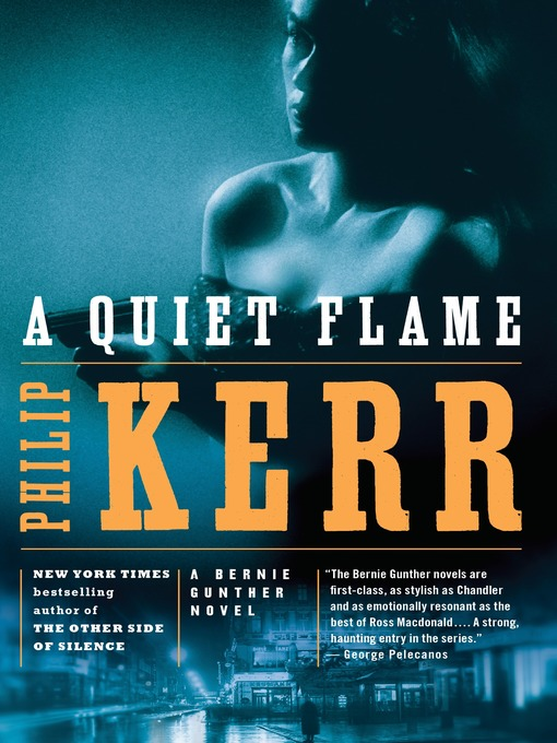 Title details for A Quiet Flame by Philip Kerr - Available