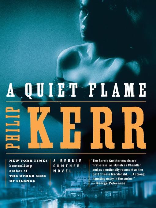Title details for A Quiet Flame by Philip Kerr - Wait list