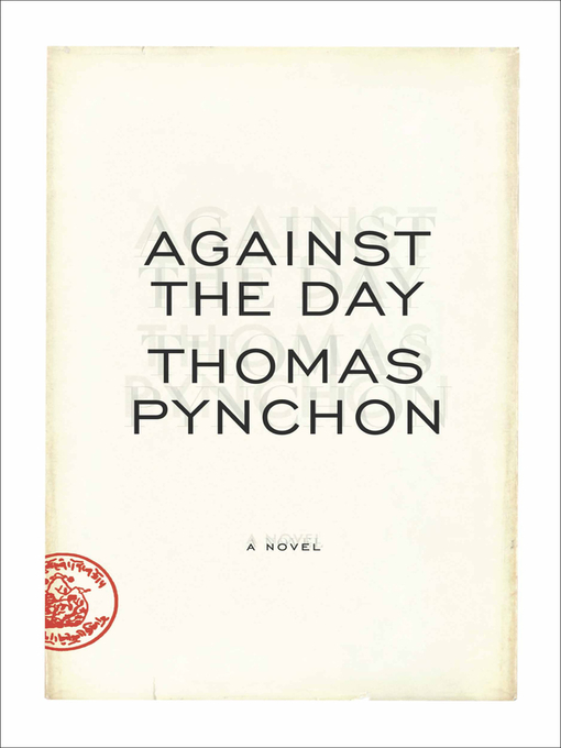 Title details for Against the Day by Thomas Pynchon - Available