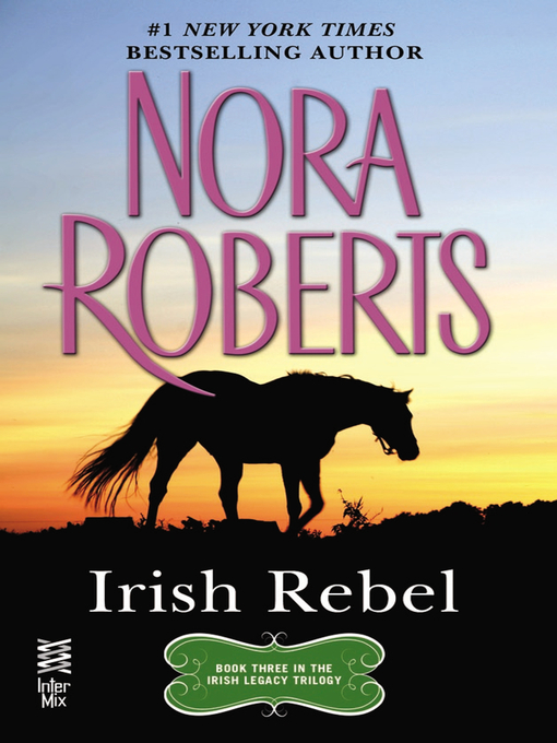 Title details for Irish Rebel by Nora Roberts - Wait list