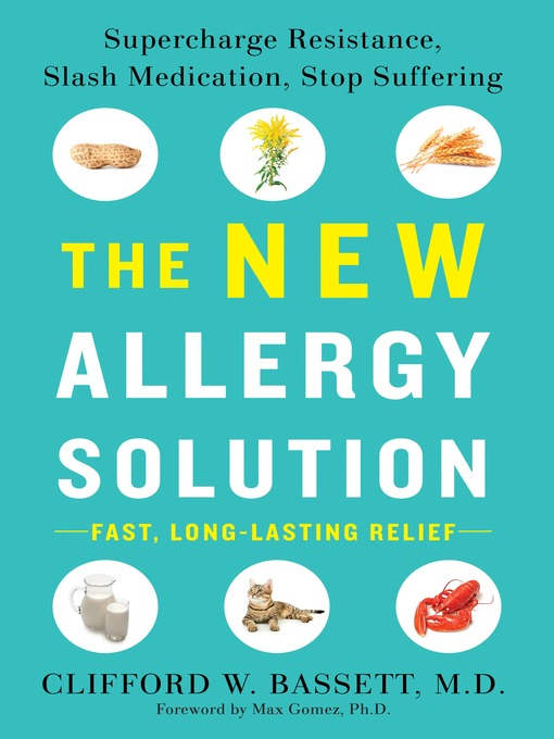 Title details for The New Allergy Solution by Dr. Clifford Bassett - Available