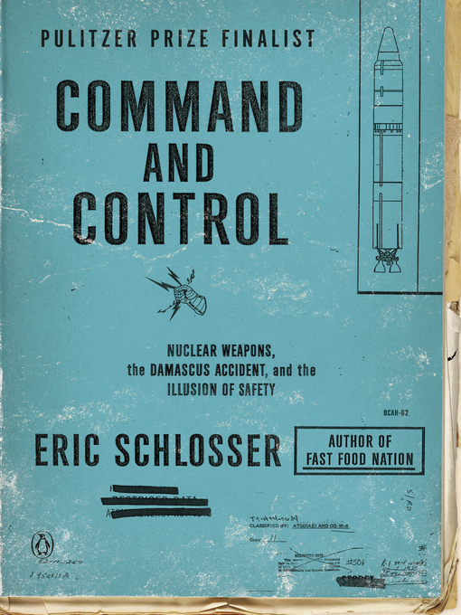 Title details for Command and Control by Eric Schlosser - Available