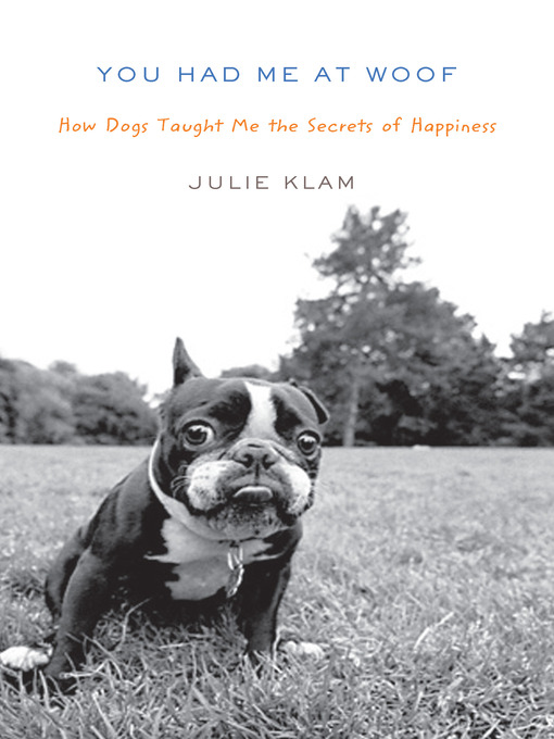 Title details for You Had Me at Woof by Julie Klam - Available