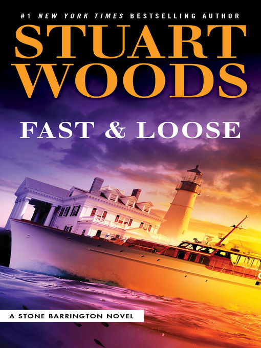 Title details for Fast and Loose by Stuart Woods - Wait list