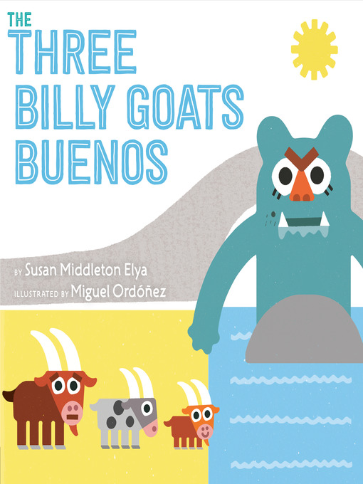 Title details for The Three Billy Goats Buenos by Susan Middleton Elya - Available