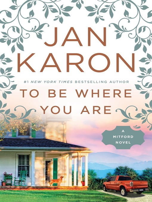 Title details for To Be Where You Are by Jan Karon - Wait list