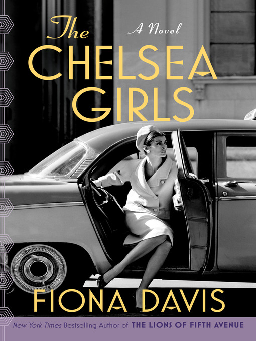 Title details for The Chelsea Girls by Fiona Davis - Available