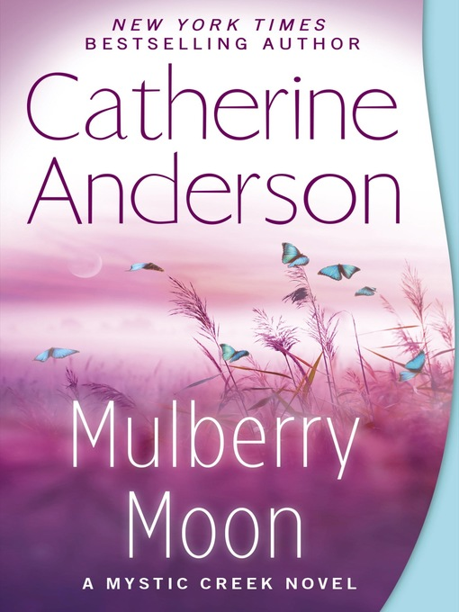 Title details for Mulberry Moon by Catherine Anderson - Wait list