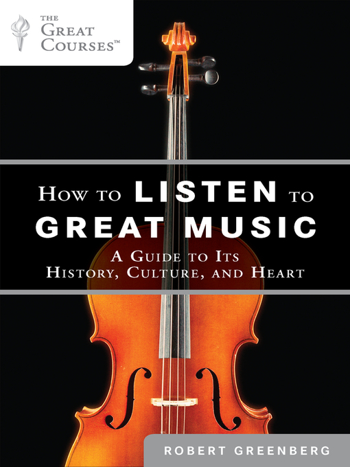 Title details for How to Listen to Great Music by Robert Greenberg - Wait list