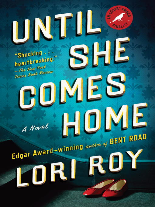 Title details for Until She Comes Home by Lori Roy - Wait list