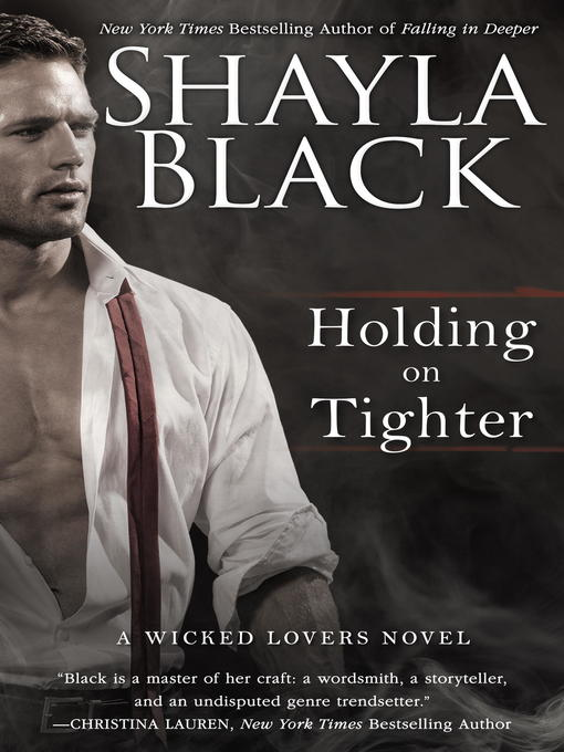 Title details for Holding on Tighter by Shayla Black - Available