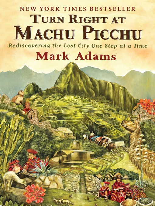 Title details for Turn Right at Machu Picchu by Mark Adams - Available