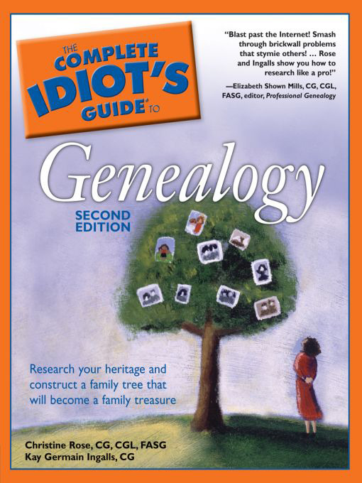 Title details for The Complete Idiot's Guide to Genealogy by Christine Rose, Cg, Cgl, Fasg - Available