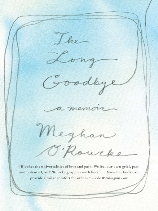 Title details for The Long Goodbye by Meghan O'Rourke - Wait list