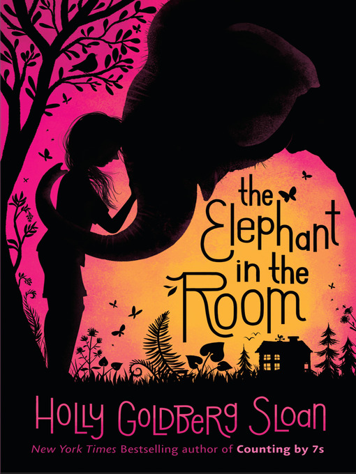 Title details for The Elephant in the Room by Holly Goldberg Sloan - Available