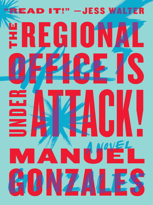 Title details for The Regional Office Is Under Attack! by Manuel Gonzales - Available