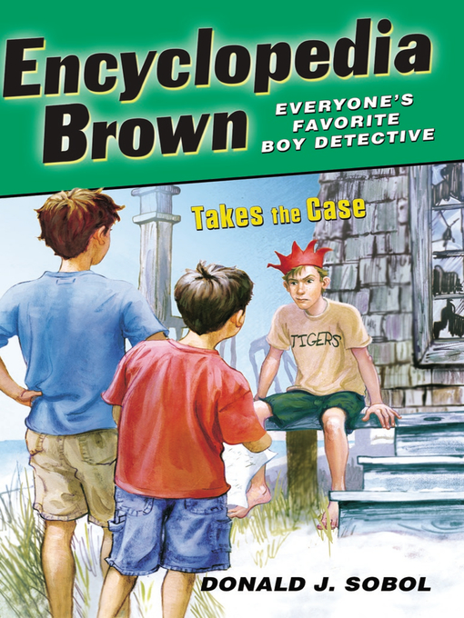 Title details for Encyclopedia Brown Takes the Case by Donald J. Sobol - Available