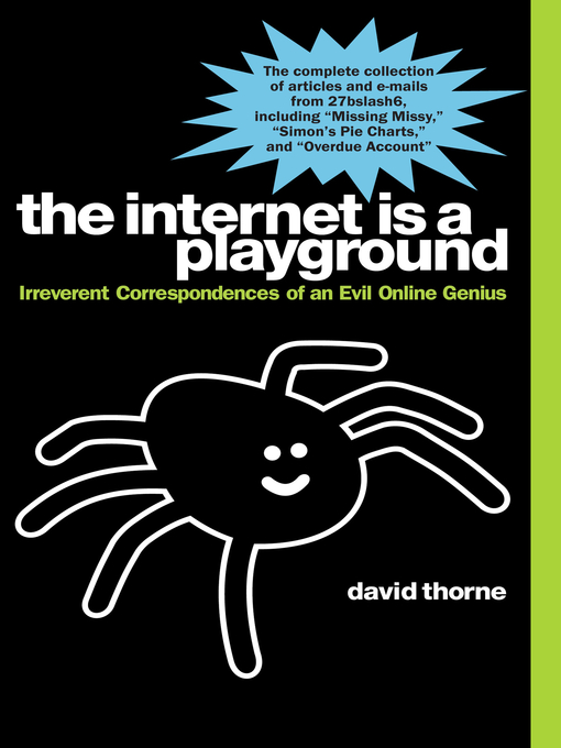 Title details for The Internet is a Playground by David Thorne - Available