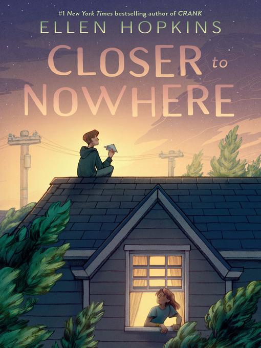 Title details for Closer to Nowhere by Ellen Hopkins - Wait list