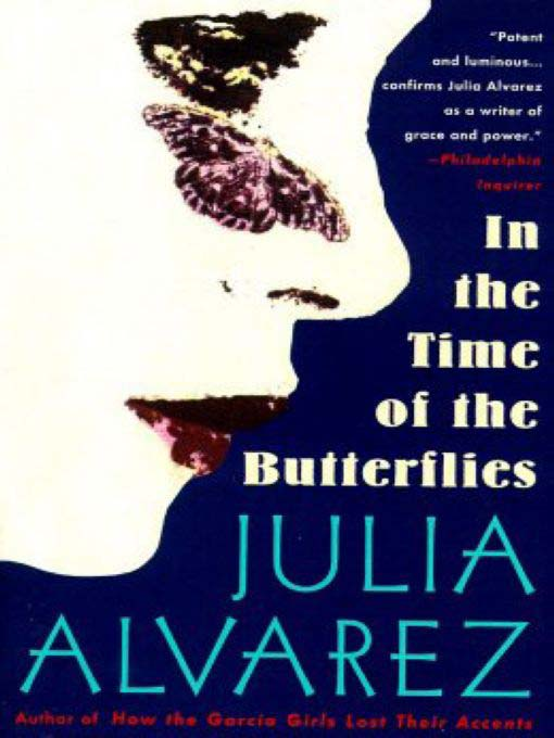 the heroine of the novel in the time of the butterflies Get an answer for 'who would you consider the most heroic in in the time of the butterflies, and she is certainly a hero, but within the context of the novel.