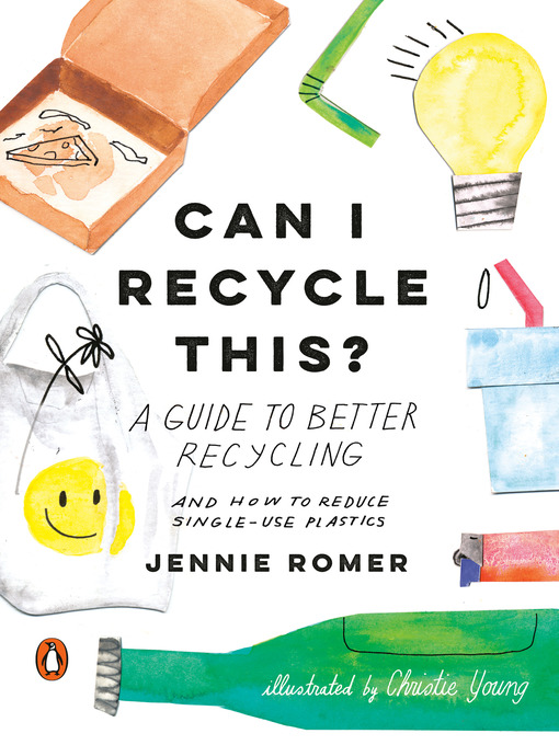 Title details for Can I Recycle This? by Jennie Romer - Available
